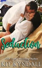 Seduction ebook by Kit Kyndall