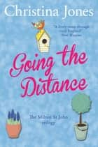 Going the Distance - The Milton St John Trilogy eBook by Christina Jones