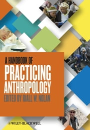 A Handbook of Practicing Anthropology ebook by Riall Nolan