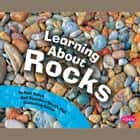 Learning about Rocks audiobook by Mari Schuh