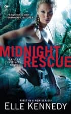 Midnight Rescue - A Killer Instincts Novel ebook by Elle Kennedy