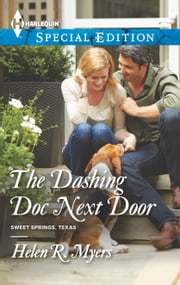 The Dashing Doc Next Door ebook by Helen R. Myers