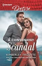 A Convenient Scandal ebook by Kimberley Troutte