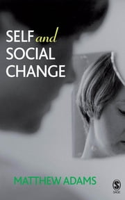 Self and Social Change ebook by Dr Matthew Adams