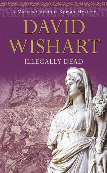 Illegally Dead ebook by David Wishart