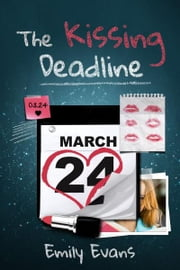 The Kissing Deadline ebook by Emily Evans