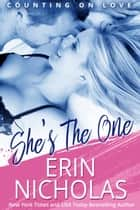 She's the One - Counting On Love, book one ebook by Erin Nicholas