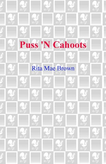 Puss 'n Cahoots - A Mrs. Murphy Mystery eBook by Rita Mae Brown