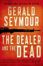 The Dealer and the Dead ebook by Gerald Seymour