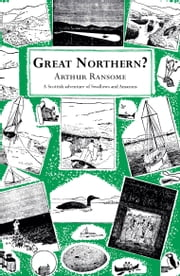 Great Northern? ebook by Arthur Ransome