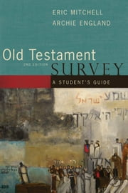 Old Testament Survey ebook by Eric Mitchell, Archie England