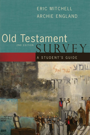 Old Testament Survey ebook by Eric Mitchell,Archie England