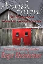 Amish Snow : The Brotherhood - Volume 1 - Reversal of Fortune ebook by Roger Rheinheimer