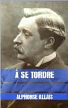 À se tordre ebook by Alphonse Allais