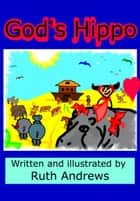 God's Hippo ebook by Ruth Andrews
