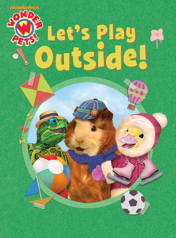 Let's Play Outside! (Wonder Pets!) ebook by Nickelodeon Publishing
