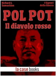 Pol Pot - Il diavolo rosso ebook by Kobo.Web.Store.Products.Fields.ContributorFieldViewModel