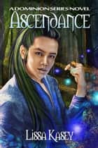 Ascendance ebook by Lissa Kasey