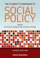 The Student's Companion to Social Policy eBook by Pete Alcock, Margaret May, Sharon Wright