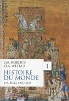 Histoire du monde, tome 1 ebook by John M. ROBERTS, Jacques BERSANI, Odd Arne WESTAD