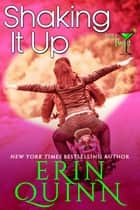 Shaking It Up ebook by Erin Quinn