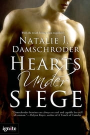Hearts Under Siege ebook by Natalie J. Damschroder
