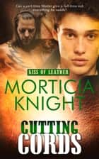 Cutting Cords ebook by Morticia Knight