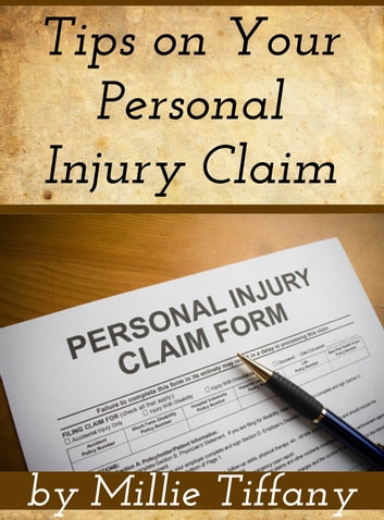 Tips on Your Personal Injury Claim ebook by Millie Tiffany