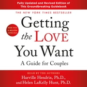 Getting the Love You Want: A Guide for Couples: Third Edition audiobook by Helen LaKelly Hunt, PhD, Harville Hendrix, Ph.D.