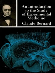 An Introduction to the Study of Experimental Medicine ebook by Claude Bernard