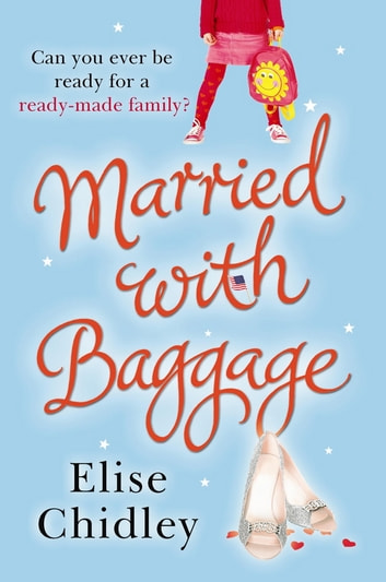 Married with Baggage ebook by Elise Chidley