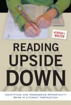 Reading Upside Down ebook by Deborah L. Wolter