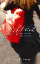 Lifted ebook by Hilary Freeman