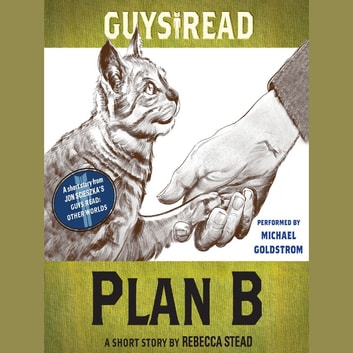 Guys Read: Plan B - A Short Story from Guys Read: Other Worlds audiobook by Rebecca Stead