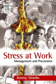 Stress at Work: Management and Prevention ebook by Stranks, Jeremy