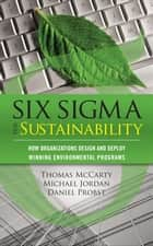 Six Sigma for Sustainability ebook by Tom McCarty,Michael Jordan,Daniel Probst