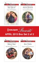 Harlequin Presents April 2015 - Box Set 2 of 2 - His Diamond of Convenience\Carrying the Greek's Heir\Virgin's Sweet Rebellion\Olivero's Outrageous Proposal ebook by Maisey Yates, Sharon Kendrick, Kate Hewitt,...