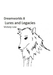 Dreamworlds 8: Lures and Legacies ebook by Victory Low