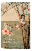 The Sound and the Fury ebook by William Faulkner, Richard Hughes