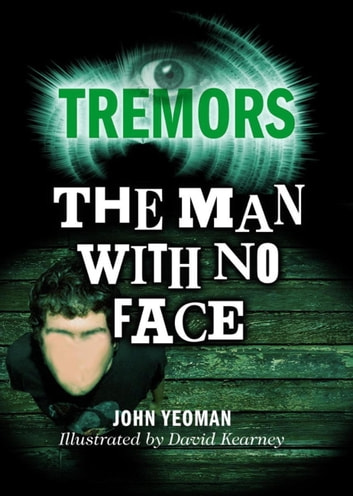 The Man With No Face - Tremors ebook by John Yeoman