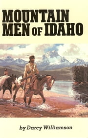 Mountain Men of Idaho ebook by Darcy Williamson