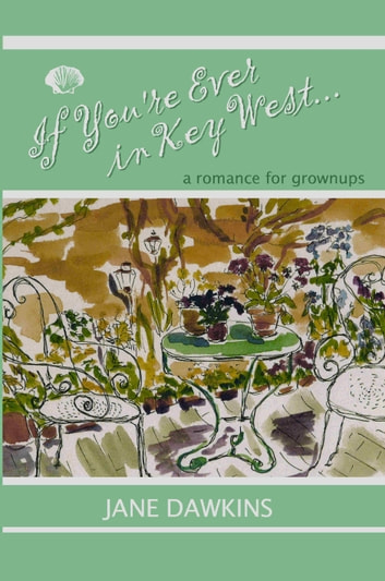 If You're Ever in Key West... ebook by Jane Dawkins