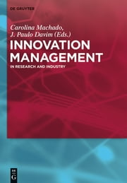 Innovation Management - In Research and Industry ebook by Carolina Machado, J. Paulo Davim, Neeta Baporikar,...