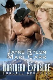 Northern Exposure ebook by Mari Carr,Jayne Rylon