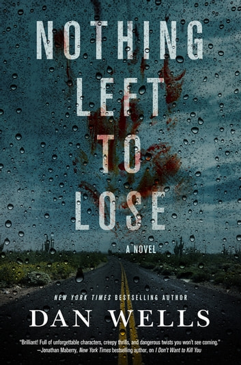 Nothing Left to Lose - A Novel ebook by Dan Wells