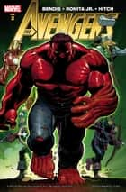 Avengers by Brian Michael Bendis Vol. 2 ebook by Brian Michael Bendis, John Romita Jr.