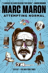 Attempting Normal ebook by Marc Maron