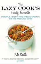 The Lazy Cook's Family Favourites ebook by Mo Smith
