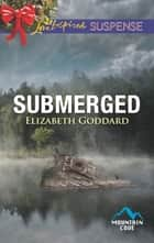 Submerged ebook by Elizabeth Goddard