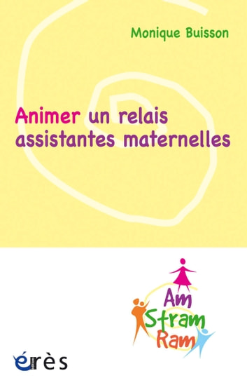 Animer un relais assistantes maternelles ebook by Monique Buisson